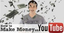How does a YouTuber make money?